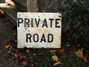 "NICE OLD ""PRIVATE ROAD"" SIGN FOR DECORATION - GREAT PATINA"