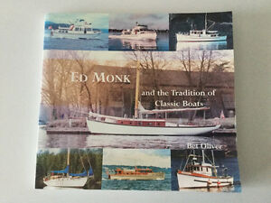 Ed Monk: And the Tradition of Classic Boats by Bet Oliver