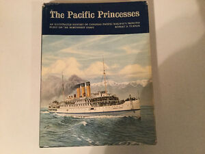 The Pacific Princesses: CPR's Princess Fleet by Robert D. Turner
