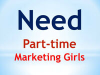 Looking for Part Time Marketing Girls