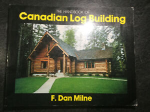 Handbook of Canadian Log Building by Milne Traditional Log Cabin