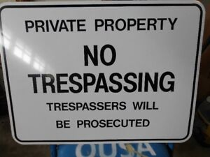 No Trespassing Signs , have 2 left ,  brand new