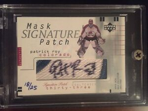 Patrick Roy Mask Collection signature patch /25 Upper Deck