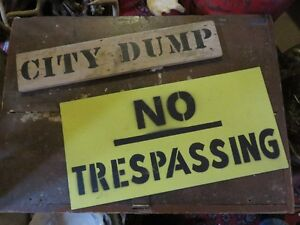 TWO VINTAGE SIGNS, NO TRESSPASING AND CITY DUMP asking $45 or be