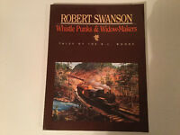 Whistle Punks & Widow-Makers: Tales of the BC Woods by R Swanson