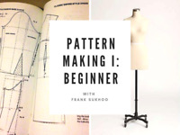 Pattern Making I ( March 12th - April 30th)