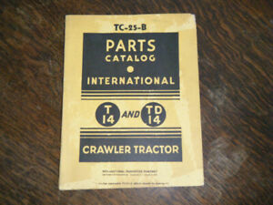 International Harvester T14, TD14 Crawler Tractor Parts Catalog