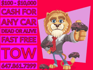 647-861-7399 FREE TOWING AND CASH FOR ANY VEHICLE  $100-$10,000