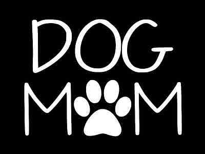 Mom Wall - DOG MOM PUPPY PUPPIES Vinyl Decal Car Truck Wall Sticker CHOOSE SIZE COLOR