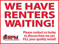 PROPERTY OWNERS: We Have Renters Waiting for Quality Rentals