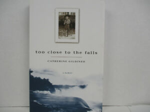 Too Close to the Falls - Autographed by Author