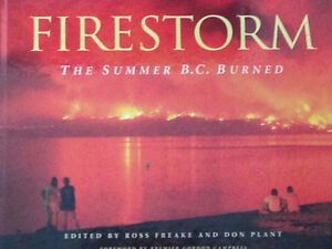 Fire Storm : The Summer B.C. Burned (2003, Hardcover)