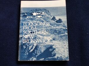 Folksongs From Southern New Brunswick - HelenCreighton