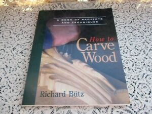 How to Carve Wood: Projects and Techniques--1984