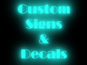Custom Vinyl Decals and Signs - FAST TURN AROUND TIMES!