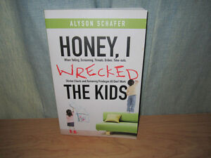 "Parenting Book ""Honey, I Wrecked the Kids"""
