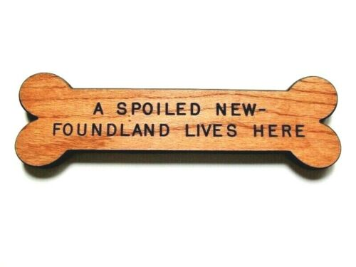Newfoundland Dog Sign - A Spoiled Newfoundland Lives Here - Wood - Never Used!