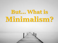 Embracing Minimalism - Video Course