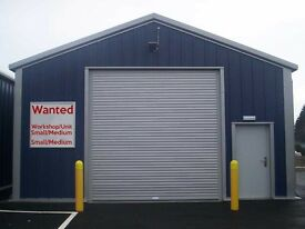 ***WANTED*** Small/Medium size Unit/Workshop with Roller Door.