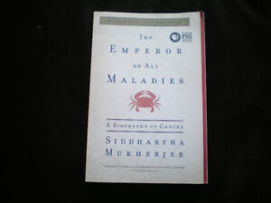 Emperor of all Maladies : A Biography of Cancer * Siddhartha