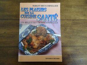 Les plaisirs de la cuisine santé-150 recettes traditionnelles