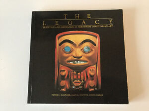 The Legacy: Tradition & Innovation in Northwest Coast Indian Art