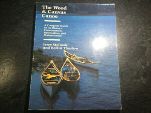 The Wood & Canvas Canoe History Construction Maintenance Stelmok