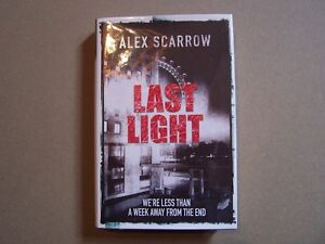LAST LIGHT ALEX SCARROW 1st/1st UK edition signed lined dated +