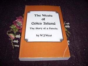 Family History Book The Wests of Coles Island W J West M Pratt