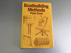 Boat Building Methods by Peter Cook Wooden Boat Construction