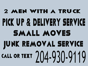 2 MEN WITH A TRUCK READY TO HELP YOU