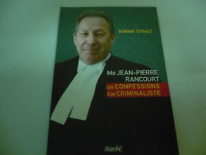 biographie les confession de l avocat jean pierre rancourt