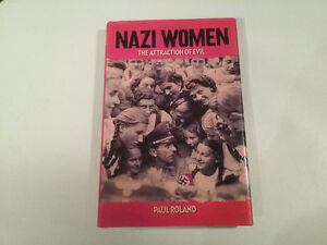 NAZI WOMEN   -  THE ATTRACTION OF EVIL