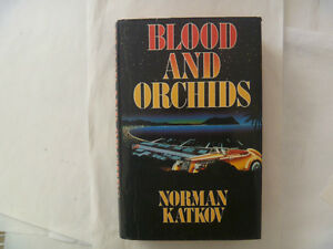NORMAN KATKOV - 'Blood And Orchids' Hardcover