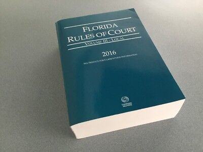 2016 Florida Rules Of Court Volume Iii Local Thompson Reuters Free Shipping