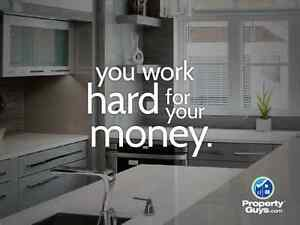 We believe you work hard for your money!