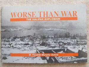 WORSE THAN WAR, THE HALIFAX EXPLOSION - 1992