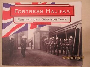 FORTRESS HALIFAX, Portrait of a Garrison Town by Mike Parker