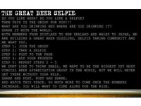 The Great Beer Selfie - do you like beer? Do you like a selfie?