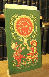 Vintage Book: Holiday Party Casseroles, Hardcover – 1956