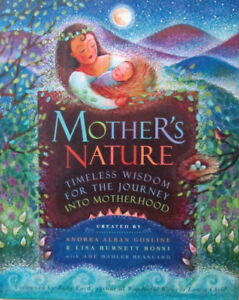 MOTHERS NATURE= TIMELESS WISDOM for the JOURNEY into MOTHERHOOD