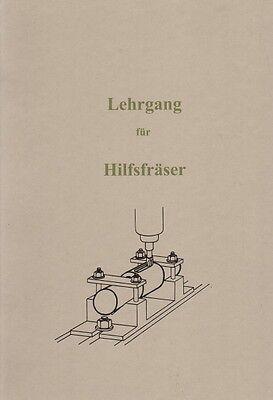 Lehrgang für Hilfsfräser Fräsmaschine Fräsen Anleitung lernen Reprint 1939