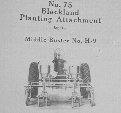 Mccormick No. 75 Blackland Planter Manual For No. H-9 Middle Buster Farmall H M