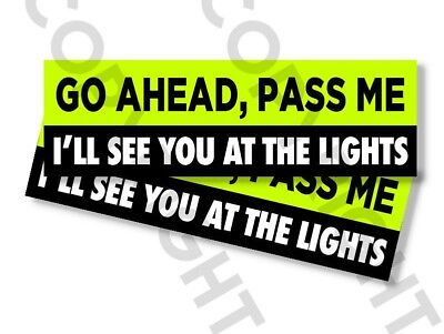 "Funny Bumper Stickers - GO AHEAD PASS ME SEE  - SET OF 2 - 8"" wide #826 for sale  Shipping to Canada"