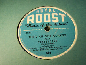 Lovely NM- Stan Getz Jazz 78 RPM! Yesterdays! Royal Roost 512!