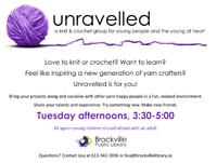 UNRAVELLED  YARN CRAFTS @ THE BROCKVILLE PUBLIC LIBRARY