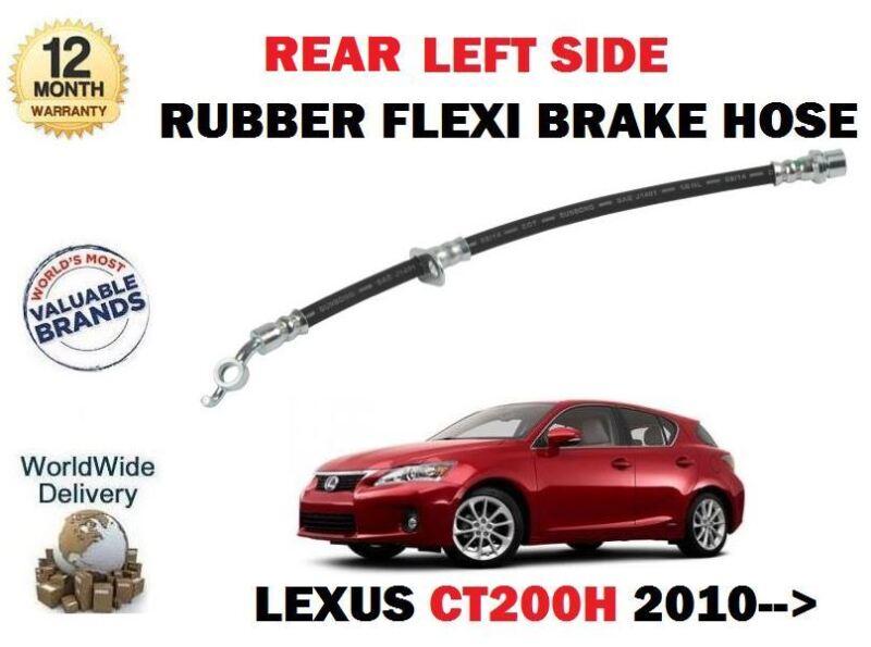 FOR LEXUS CT200H 1.8 HYBRID 2010--> NEW REAR LEFT SIDE RUBBER FLEXI BRAKE HOSE