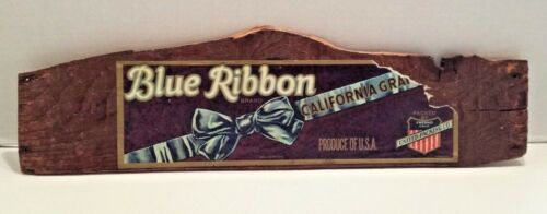 ORIG VINT BLUE RIBBON BRAND California Grapes Label on a PIECE of CRATE WOOD!