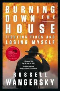 Burning down the house - fighting fires and losing myself