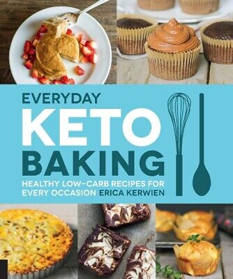 Everyday Keto Baking: Healthy Low-Carb Recipes for Every Occasion Cookbook P.D.F